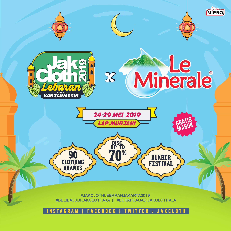 Jakcloth Lebaran Banjarmasin 2019 | 90+ Clothing brand | Bukber Festival |  FREE ENTRY !